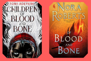 Tomi Adeyemi, author of Children Of Blood And Bone, accuses Nora Roberts of plagiarism. Nora responds and we are here for all the tea…
